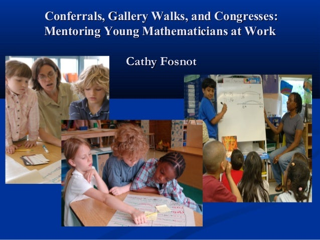 Conferrals, Gallery Walks, and Congresses:Conferrals, Gallery Walks, and Congresses: Mentoring Young Mathematicians at Wor...