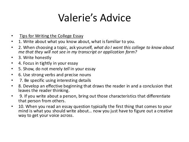 communicating their stories strategies to help students write powerf  21 valerie s advice • tips for writing the college essay