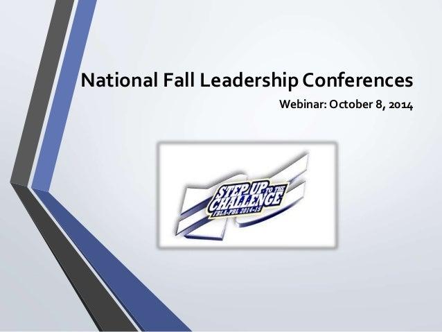 National Fall Leadership Conferences  Webinar: October 8, 2014