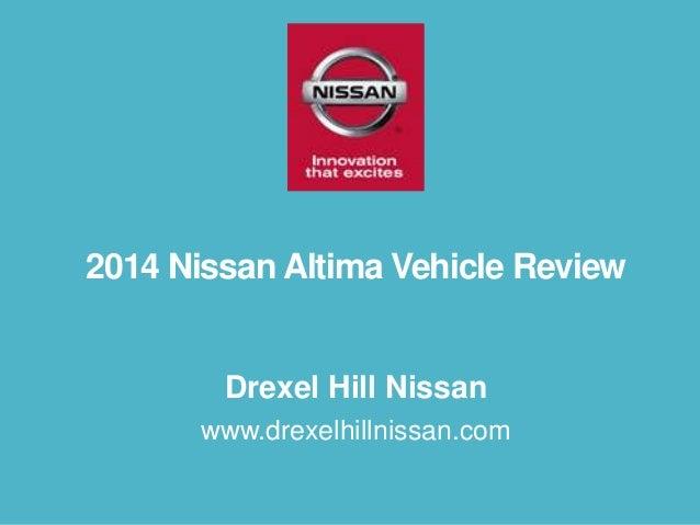 2014 Nissan Altima Vehicle Review  Drexel Hill Nissan www.drexelhillnissan.com
