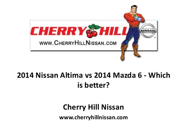 2014 Nissan Altima Vs 2014 Mazda 6   Which Is Better? Cherry Hill Nissan  Www ...