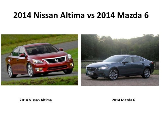 2014 nissan altima vs 2014 mazda 6 which is better. Black Bedroom Furniture Sets. Home Design Ideas