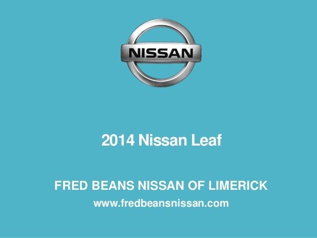 2014 Nissan Leaf FRED BEANS NISSAN OF LIMERICK www.fredbeansnissan.com
