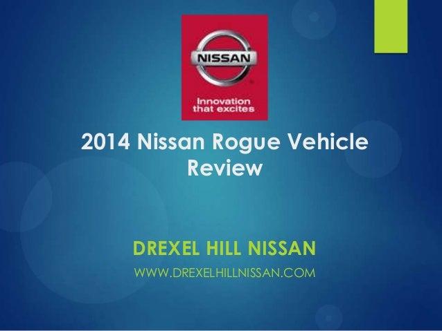 2014 Nissan Rogue Vehicle Review DREXEL HILL NISSAN WWW.DREXELHILLNISSAN.COM