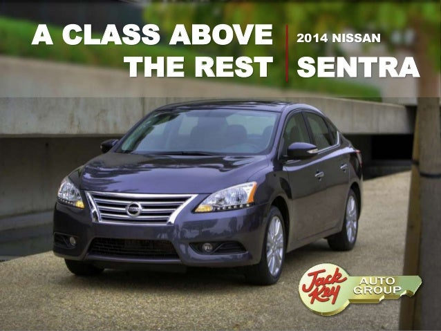 A CLASS ABOVE THE REST 2014 NISSAN SENTRA ...