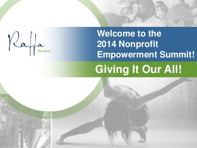 Welcome to the 2014 Nonprofit Empowerment Summit! Giving It Our All!
