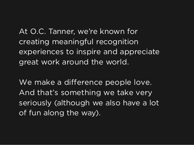 At O.C. Tanner, we're known for creating meaningful recognition experiences to inspire and appreciate great work around th...