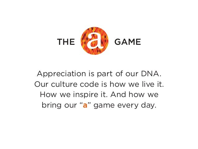 """Appreciation is part of our DNA. Our culture code is how we live it. How we inspire it. And how we bring our """"a"""" game ever..."""
