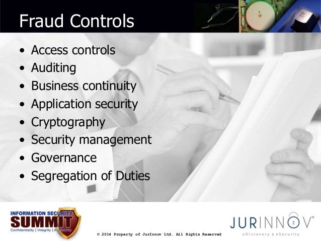 Fraud Controls  • Access controls  • Auditing  • Business continuity  • Application security  • Cryptography  • Security m...