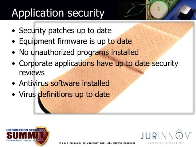 Application security  • Security patches up to date  • Equipment firmware is up to date  • No unauthorized programs instal...