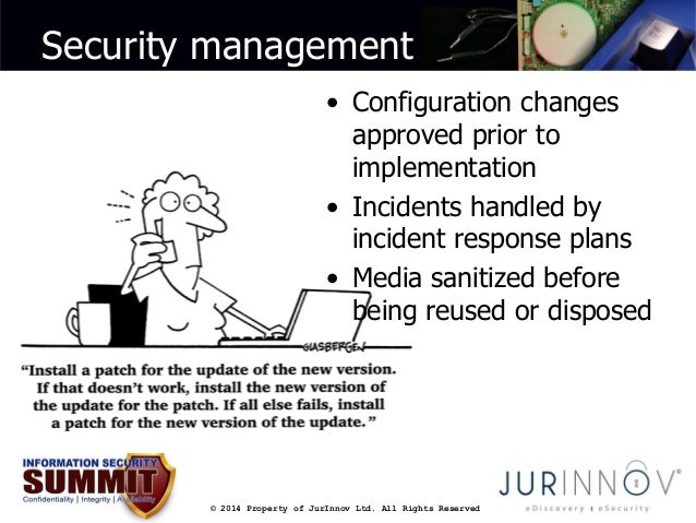 Security management  • Configuration changes  approved prior to  implementation  • Incidents handled by  incident response...