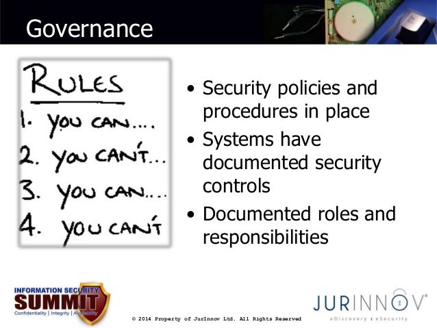 Governance  • Security policies and  procedures in place  • Systems have  documented security  controls  • Documented role...
