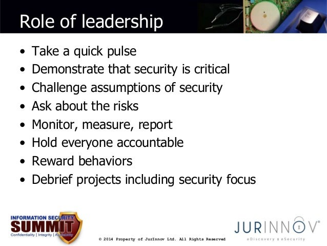 Role of leadership  • Take a quick pulse  • Demonstrate that security is critical  • Challenge assumptions of security  • ...