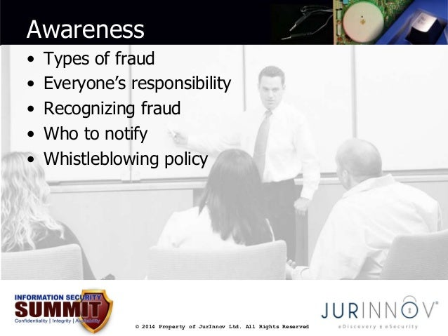 Awareness  • Types of fraud  • Everyone's responsibility  • Recognizing fraud  • Who to notify  • Whistleblowing policy  ©...