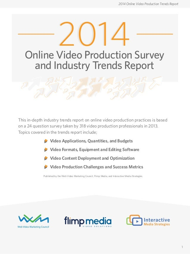 Online Video Production Survey and Industry Trends Report This in-depth industry trends report on online video production ...