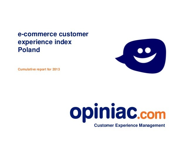 Customer Experience Management e-commerce customer experience index Poland Cumulative report for 2013