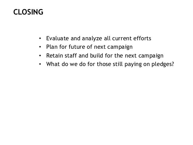 IN SUMMARY CAMPAIGN PHASE APPROPRIATE DONOR RELATIONS ACTIVITIES PLANNING • Donor relations needs seat at the table • Begi...