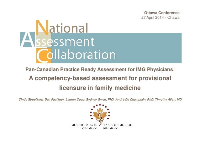 Pan-Canadian Practice Ready Assessment for IMG Physicians: A competency-based assessment for provisional licensure in fami...