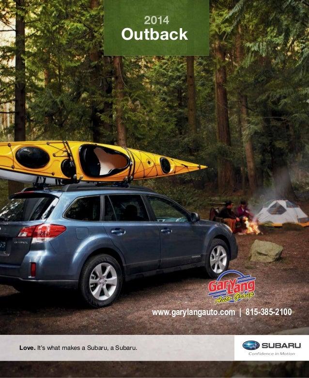 2014  Outback  www.garylangauto.com | 815-385-2100  Love. It's what makes a Subaru, a Subaru.