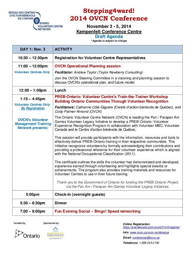 Stepping4ward!  2014 OVCN Conference  November 3 - 5, 2014  Kempenfelt Conference Centre  Draft Agenda  *Agenda is subject...