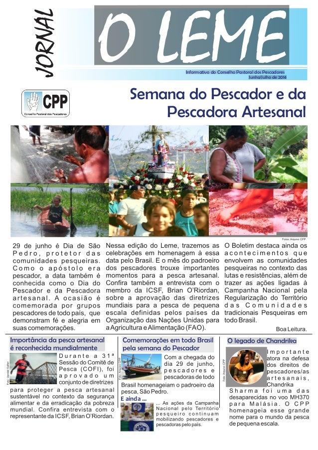 Semana do Pescador e da Pescadora Artesanal O LEMEJORNAL Informativo do Conselho Pastoral dos Pescadores Junho/Julho de 20...