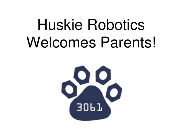 Huskie Robotics  Welcomes Parents!