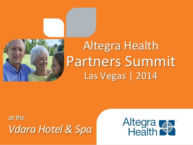 Altegra	   Health	    Partners	   Summit	    Las	   Vegas	   |	   2014	    at	   the	    Vdara	   Hotel	   &	   Spa