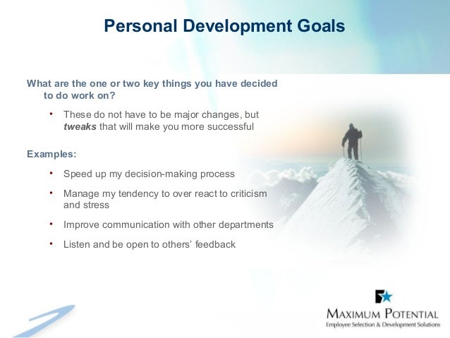 developing personal goals for career development The individual development plan  assist employees in career and personal development  you need to develop in order to reach your career goal.
