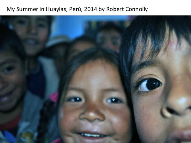 My  Summer  in  Huaylas,  Perú,  2014  by  Robert  Connolly