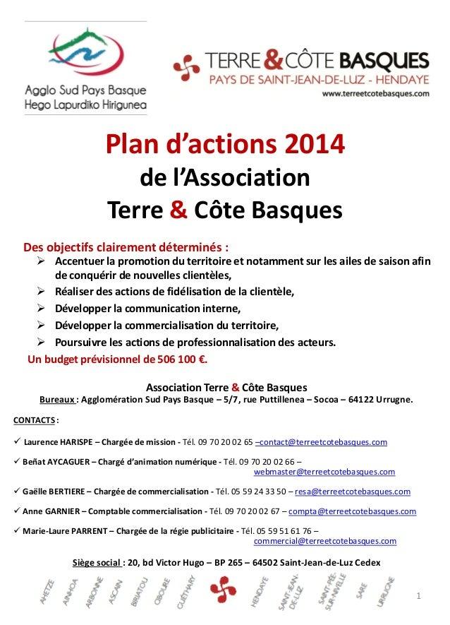 Plan d'actions 2014 de l'Association Terre & Côte Basques Des objectifs clairement déterminés :   Accentuer la promotion ...