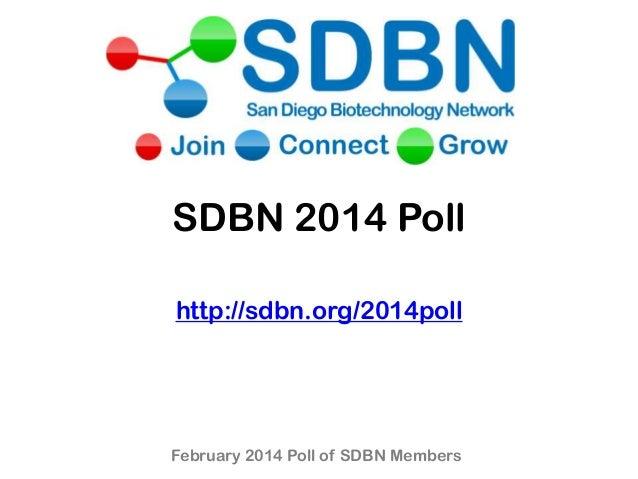 SDBN 2014 Poll http://sdbn.org/2014poll February 2014 Poll of SDBN Members