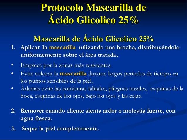 Protocolo Mascarilla de  Ácido Glicólico 25%  Extracciones  Realice extracciones suavemente utilizando una almohadilla de ...