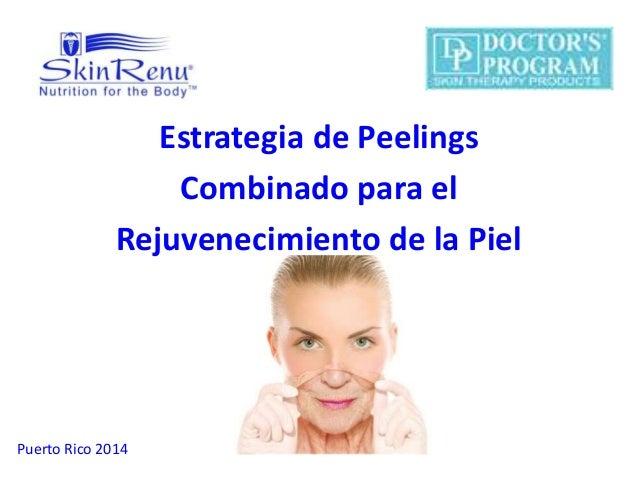 Estrategia de Peelings  Combinado para el  Rejuvenecimiento de la Piel  Puerto Rico 2014