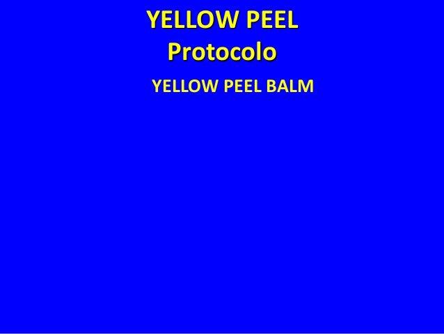 YELLOW PEEL  VERY SUPERFICIAL PEEL  Melasma Epidérmica, Pieles Sensitivas, Pieles Asiáticas, Pieles Oscuras.  PHOTOTYPES V...