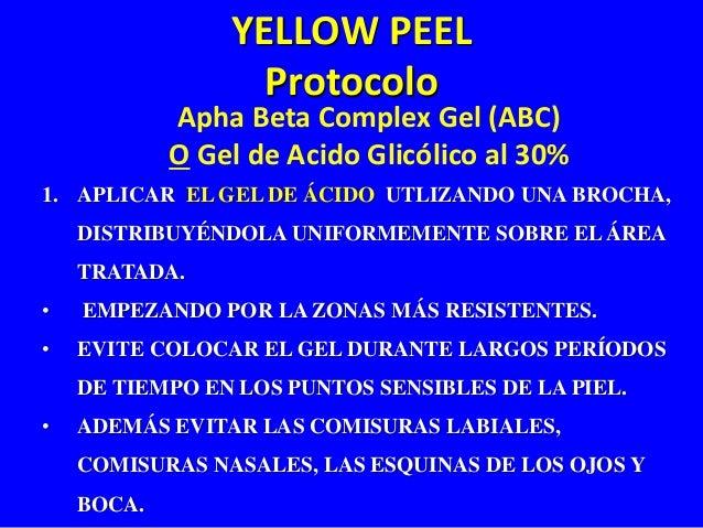 Apha Beta Complex Gel (ABC)  O Gel de Acido Glicólico al 30%  1. APLICAR EL GEL DE ÁCIDO UTLIZANDO UNA BROCHA,  DISTRIBUYÉ...