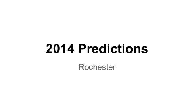 2014 Predictions Rochester