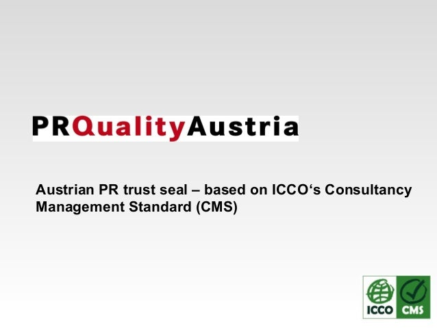 Austrian PR trust seal – based on ICCO's Consultancy Management Standard (CMS)