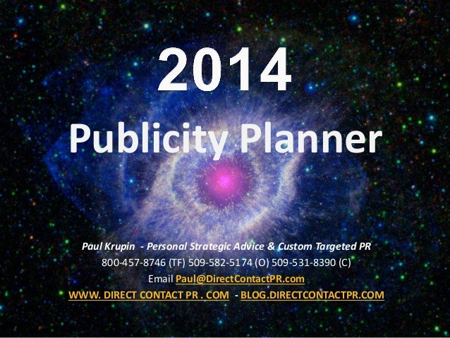 Publicity Planner Paul Krupin - Personal Strategic Advice & Custom Targeted PR 800-457-8746 (TF) 509-582-5174 (O) 509-531-...