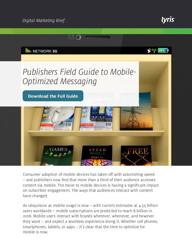 Digital Marketing Brief  Publishers Field Guide to Mobile-  Optimized Messaging  Download the Full Guide  Consumer adoptio...