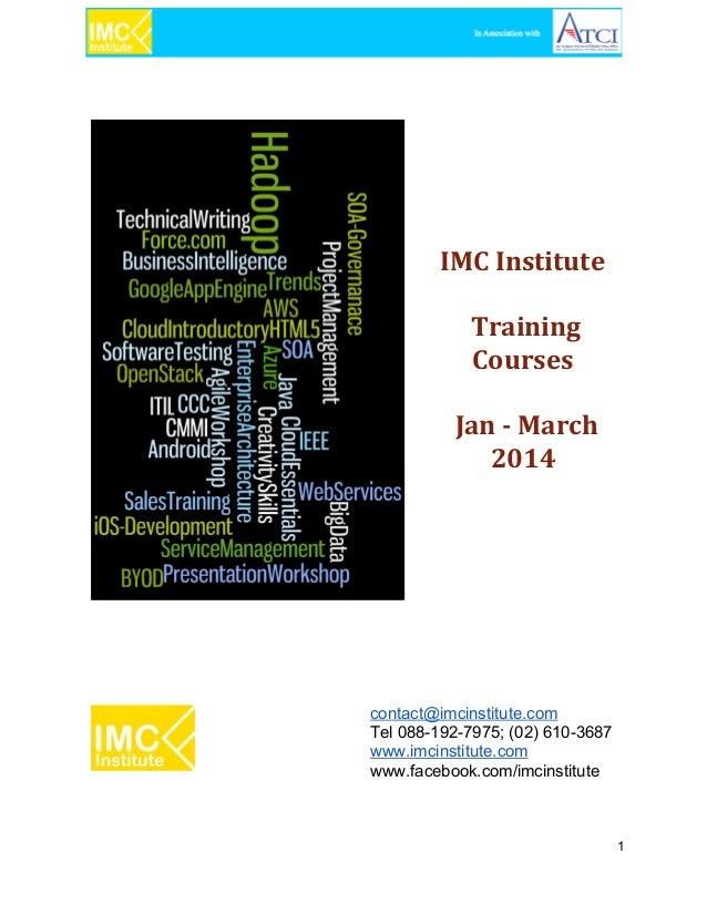 IMC Institute Training Courses Jan - March 2014  contact@imcinstitute.com Tel0881927975;(02)6103687 www.imcinstitute...