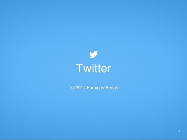 1 Twitter 1Q 2014 Earnings Report