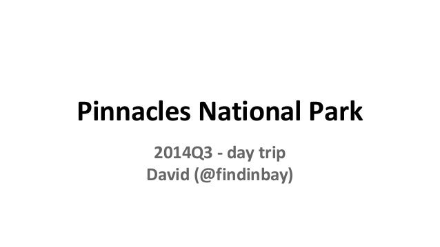 Pinnacles National Park  2014Q3 - day trip  David (@findinbay)