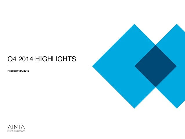 Aimia's Q4 and full year 2014 results Slide 2