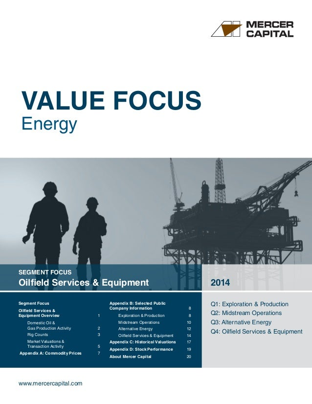 www.mercercapital.com SEGMENT FOCUS Oilfield Services & Equipment 2014 Q1: Exploration & Production Q2: Midstream Operatio...