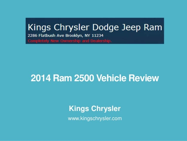 2014 Ram 2500 Vehicle Review Kings Chrysler www.kingschrysler.com