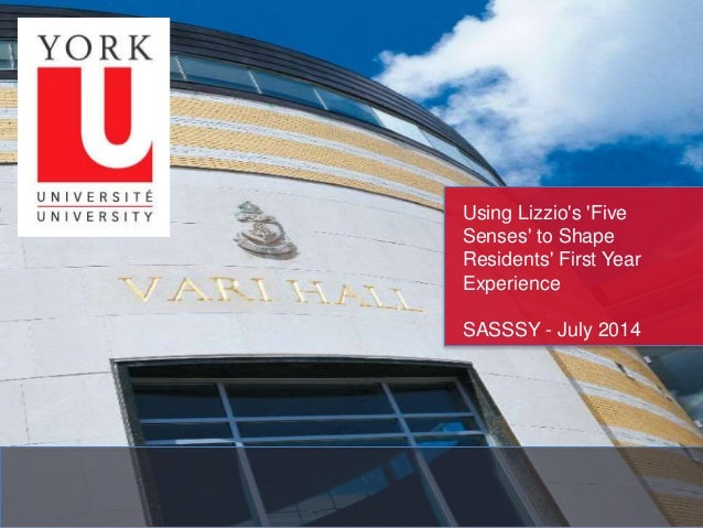Using Lizzio's 'Five Senses' to Shape Residents' First Year Experience SASSSY - July 2014