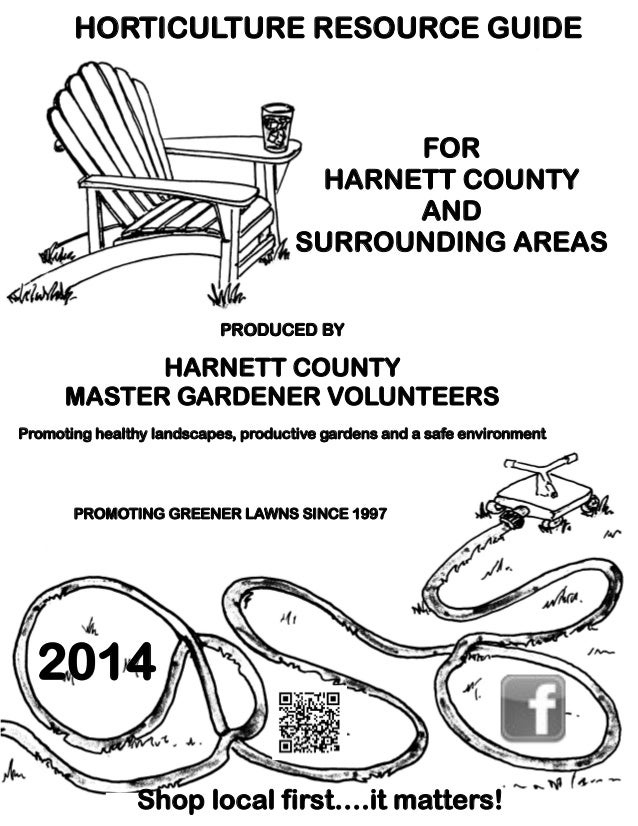 HORTICULTURE RESOURCE GUIDE  FOR HARNETT COUNTY AND SURROUNDING AREAS PRODUCED BY  HARNETT COUNTY MASTER GARDENER VOLUNTEE...