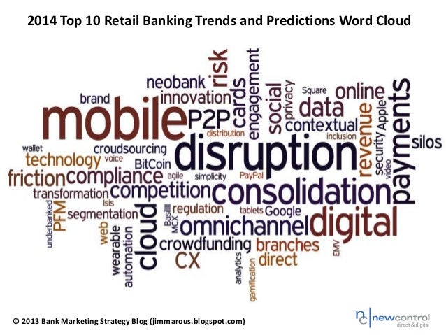 2014 Top 10 Retail Banking Trends and Predictions Word Cloud  © 2013 Bank Marketing Strategy Blog (jimmarous.blogspot.com)