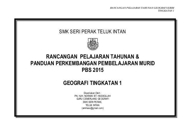 RANCANGAN PELAJARAN TAHUNAN GEOGRAFI KBSM TINGKATAN 1 SMK SERI PERAK TELUK INTAN RANCANGAN PELAJARAN TAHUNAN & PANDUAN PER...