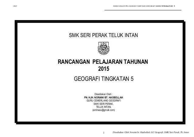 2015 RANCANGAN PELAJARAN TAHUNAN GEOGRAFI KBSM TINGKATAN 5 SMK SERI PERAK TELUK INTAN RANCANGAN PELAJARAN TAHUNAN 2015 GEO...